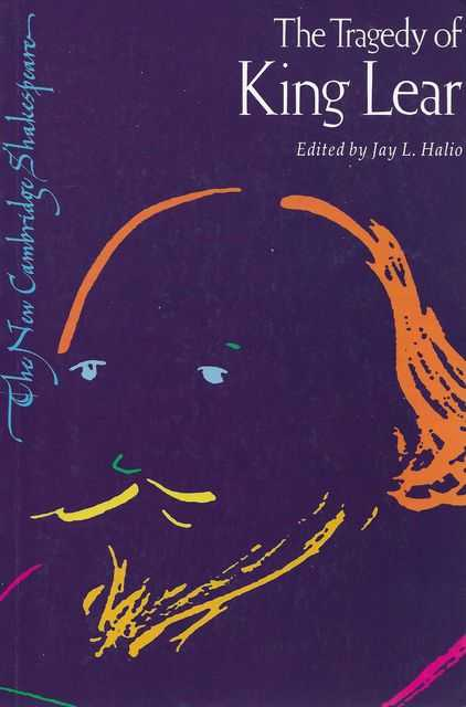 The Tragedy of King Lear, William Shakespeare [J. L. Halio - Editor]