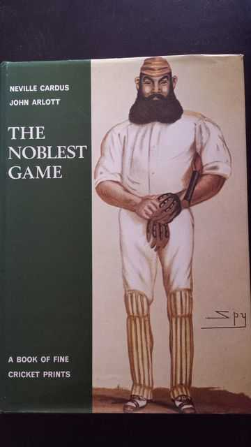 The Noblest Game: A Book of Fine Cricket Prints, Neville Cardus and John Arlott