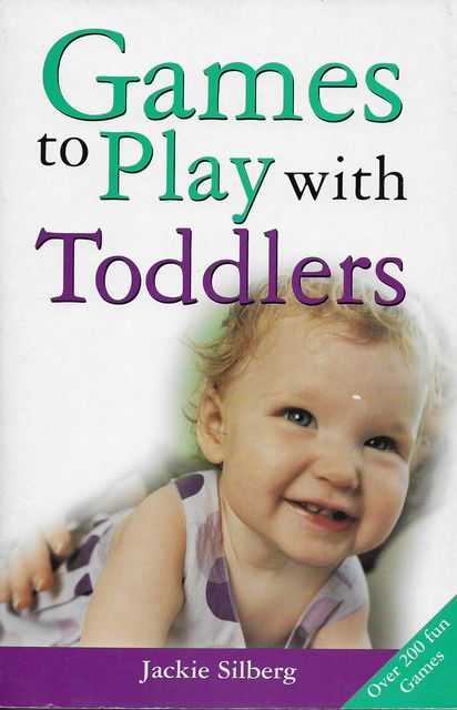 Games to Play with Toddlers, Jackie Silberg