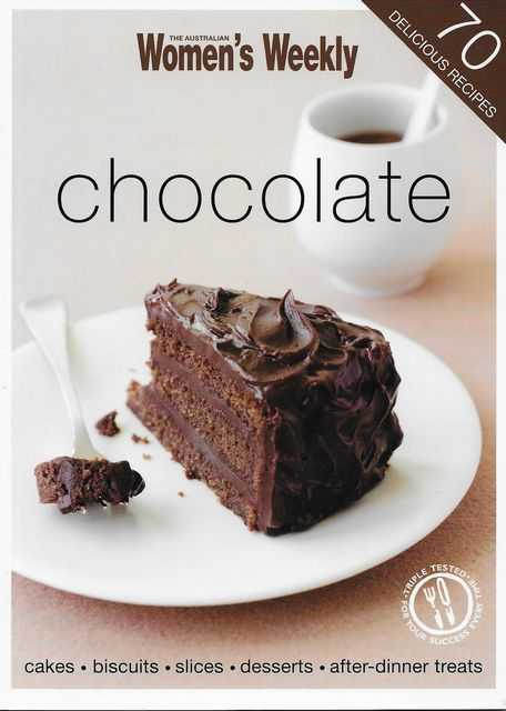 Chocolate: 70 Delicious Recipes, The Australian Women's Weekly