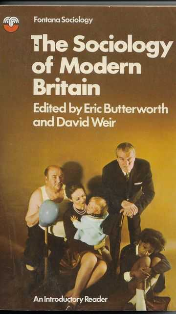 The Sociology of Modern Britain, Eric Butterworth and David Weir