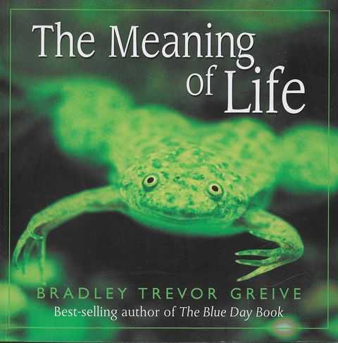 The Meaning of Life (Softcover), Bradley Trevor Greive