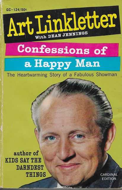 Confessions of a Happy Man: The Heartwarming Story of a Fabulous Showman, Art Linkletter with Dean Jennings