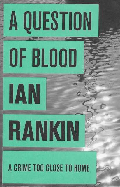 A Question of Blood, Ian Rankin