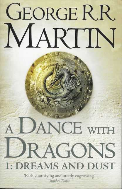 A Dance With Dragons: Part One: Dreams and Dust [Book Five of A Song of Ice and Fire], George R. R. Martin