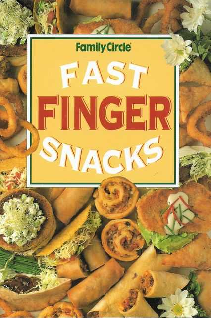 Fast Finger Snacks, Family Circle
