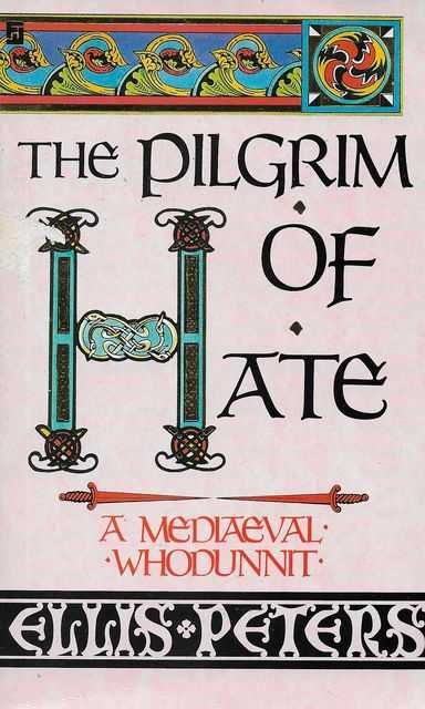 The Pilgrim of Hate: A Mediaeval Whodunnit, Ellis Peters
