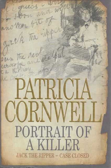 Portrait Of A Killer [Jack The Ripper: Case Closed], Patricia Cornwell