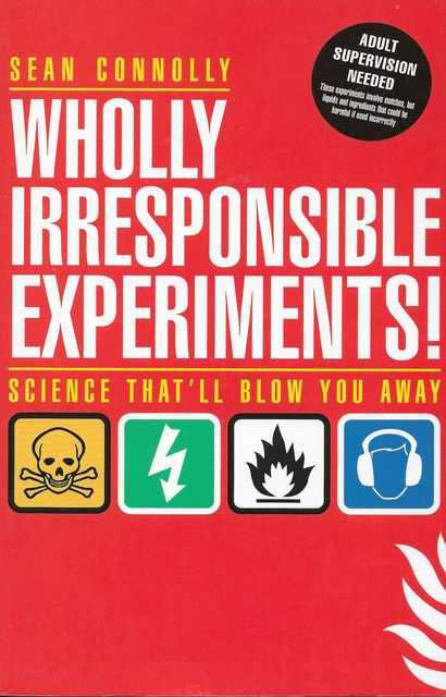 Whole Irresponsible Experiments! Science That'll Blow You Away, Sean Connolly