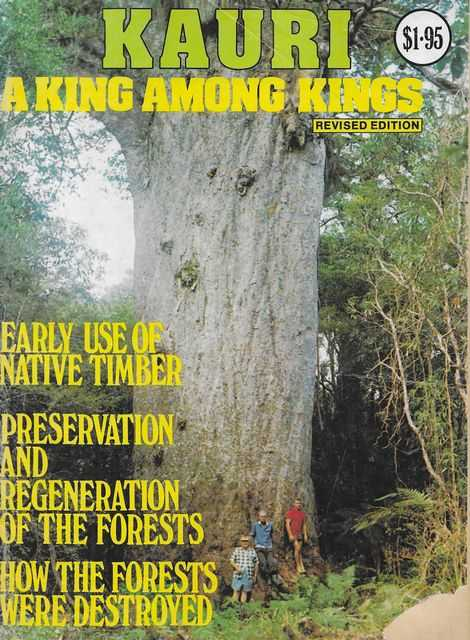 Kauri: A King Among Kings, Geoffrey Erne Adams