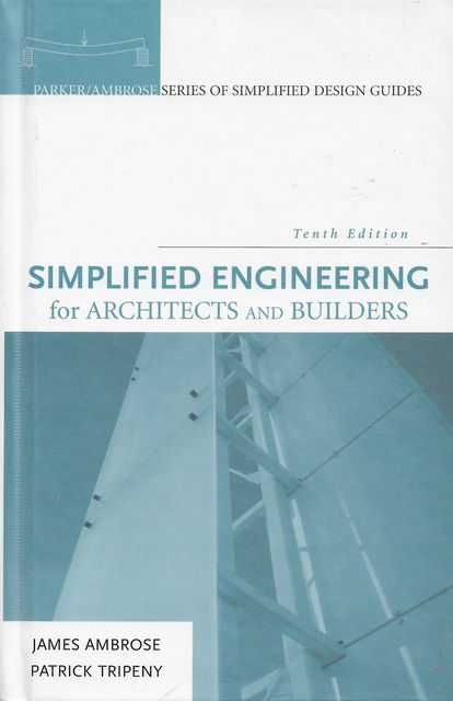 Simplified Engineering for Architects and Builders, James Ambrose, Patrick Tripeny