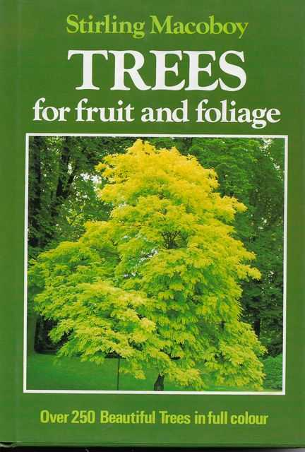 Trees for Fruit and Foliage, Stirling Macoboy