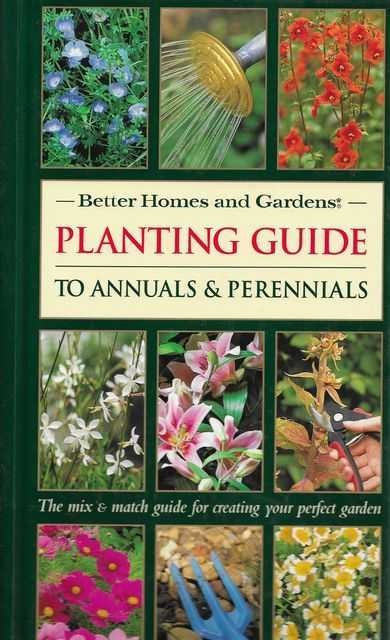 Planting Guide to Annuals and Perennials, Better Homes and Gardens; Graham Strong; Alan Toogood