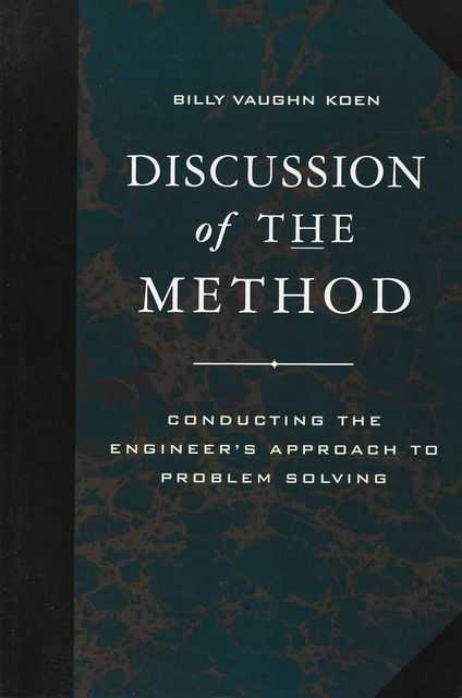 Discussion of the Method: Conducting The Engineer's Approach to Problem Solving, Billy Vaughn Koen