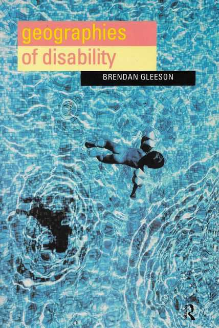 Geographies of Disability, Brendan Gleeson