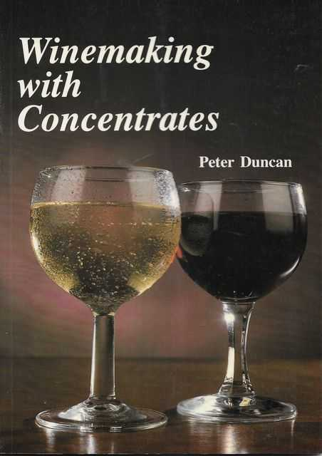 Winemaking With Concentrates, Peter Duncan