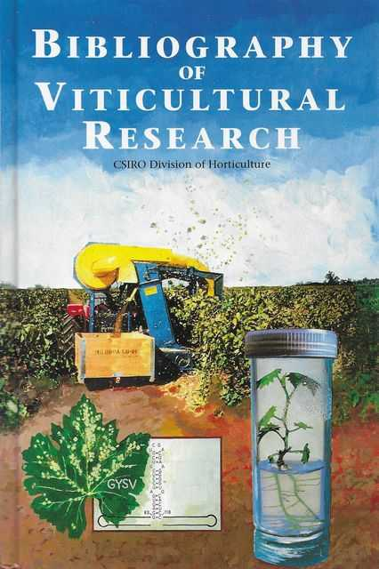 Bibliography of Viticultural Research Conducted at the Merbein and Adelaide Laboratories of the CSIRO Division of Horticulture 1919-1990, J.V. Possingham, R. Wren Smith, A.M. Brennan