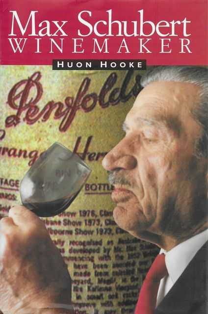 Max Schubert - Winemaker, Huon Hooke