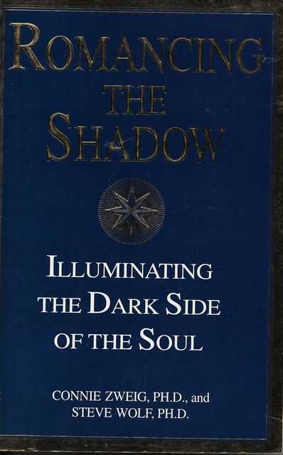 Image for Romancing The Shadow: Luminating the Dark Side of the Soul