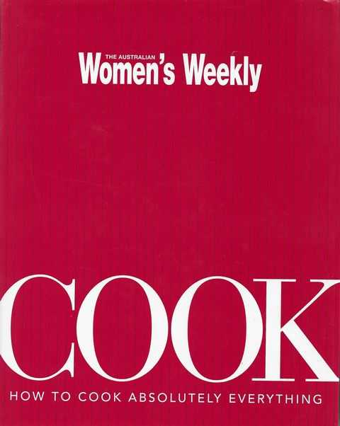 Cook: How to Cook Absolutely Everything, The Australian Women's Weekly