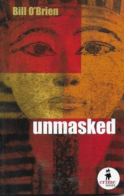 UNMASKED [Crime Waves Series], O'Brien, Bill
