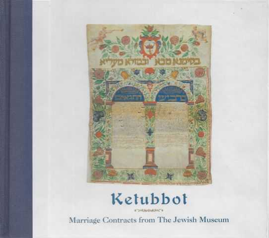 Ketubbot: Marriage Contracts Frm The Jewish Museum, Claudia J. Nahson