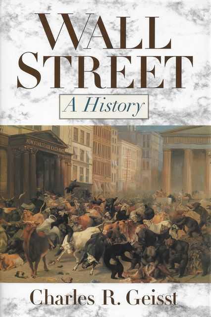 Wall Street: A History, Charles R. Geisst