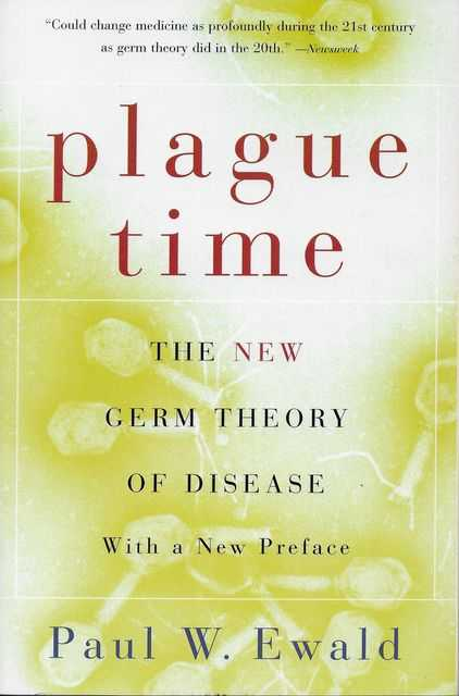 Plague Time: The New Germ Theory of Disease, Paul W. Ewald
