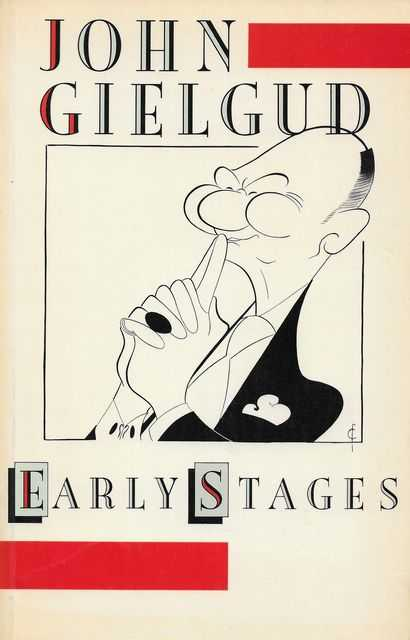Early Stages, John Gielgud