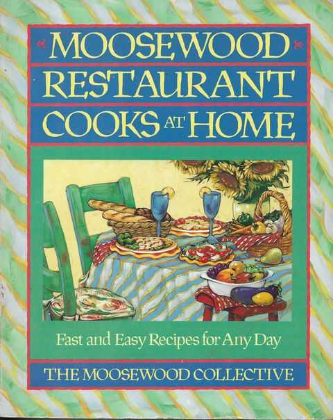 Image for Moosewood Restaurant Cooks at Home: Fast and Easy Recipes fro Any Day