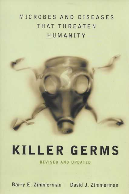 Killer Germs, Barry E. Zimmerman, David J. Zimmerman