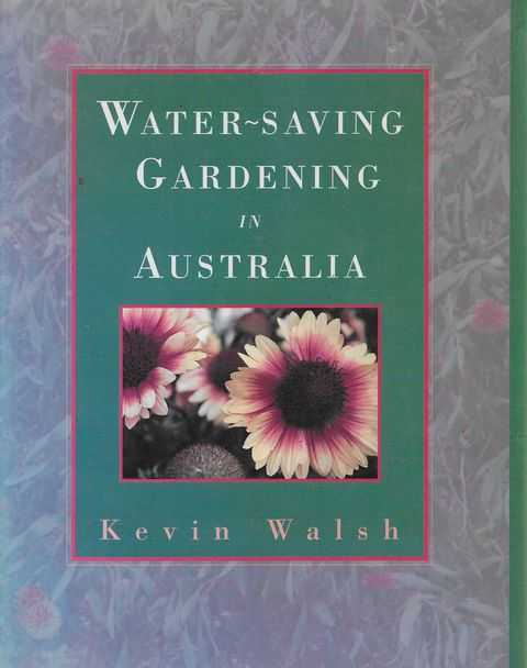 Water-Saving Gardening in Australia, Kevin Walsh