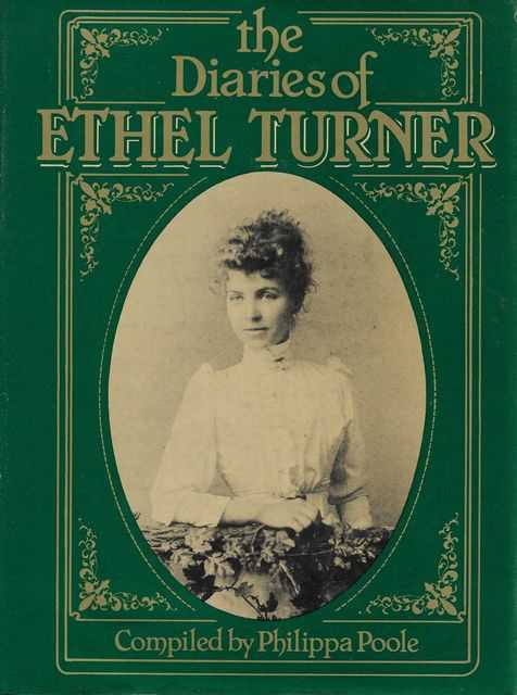 The Diaries of Ethel Turner, Philippa Poole [Compiled]