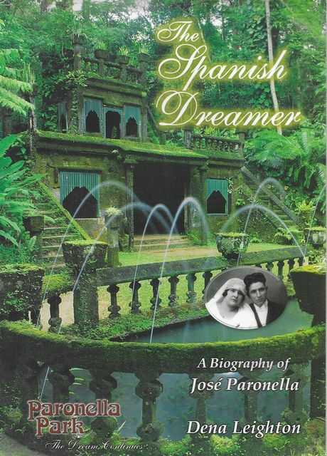 The Spanish Dreamer: A Biography of Jose Paronella, Dena Leighton