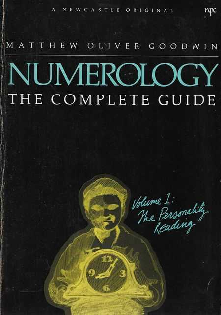 Numerology: The Complete Guide Vol 1: The Personality Reading, Matthew Oliver Goodwin