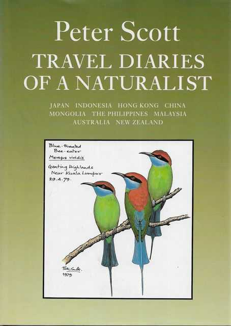 Travel Diaries of a Naturalist III: Japan Indonesia Hong King China Mongolia The Philippines Malaysia Australia New Zealand, Peter Scott