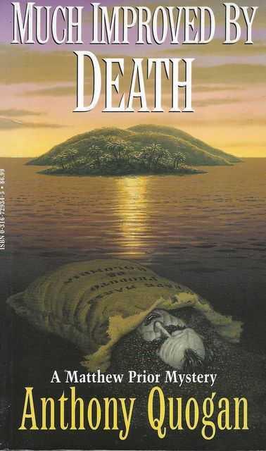 Much Improved by Death [A Matthew Prior Mystery], Anthony Quogan