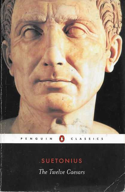 The Twelve Caesars, Gaius Suetonius Tranquillus [Translated by Robert Graves]