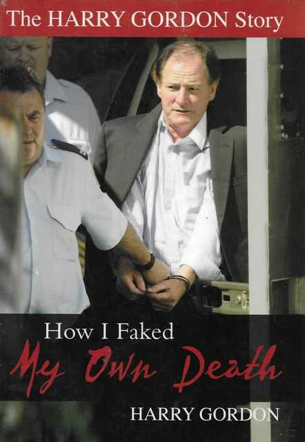 The Harry Gordon Story: How I Faked my Own Death, Harry Gordon
