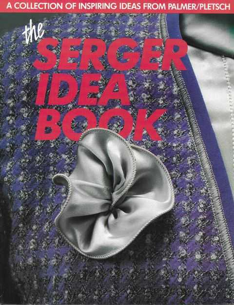 Image for The Serger Idea Book: A Collection of Inspiing Ideas from Palmer/Pletsch