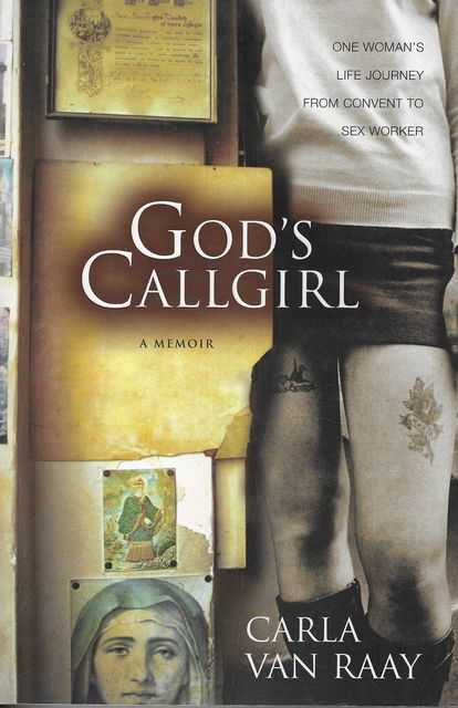 Image for God's Callgirl - One Woman's Life Journey From Convent To Sex Worker