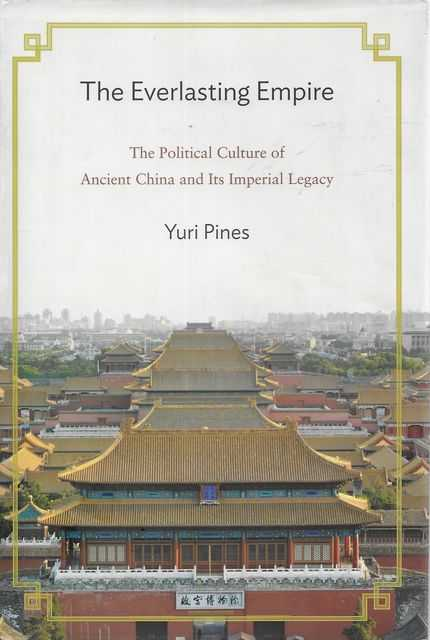 Image for The Everlasting Empire: The Political Culture of Ancient China and Its Imperial Legacy