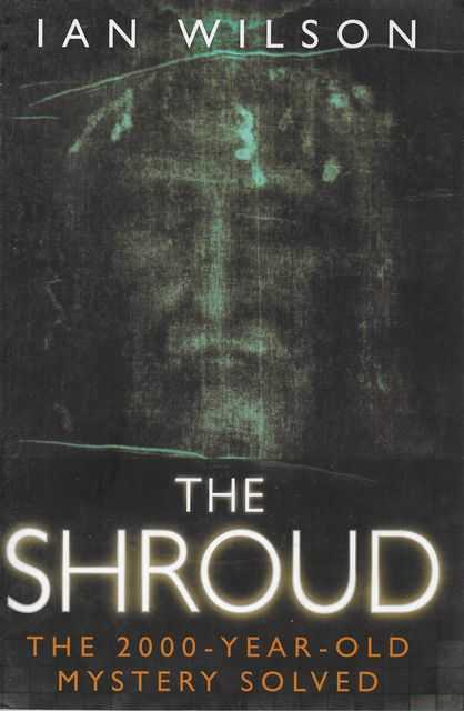 Image for The Shroud: The 2000 -Year-Old Mystery Solved