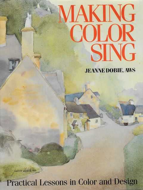 Image for Making Color Sing: Practical Lessons in Color and Design