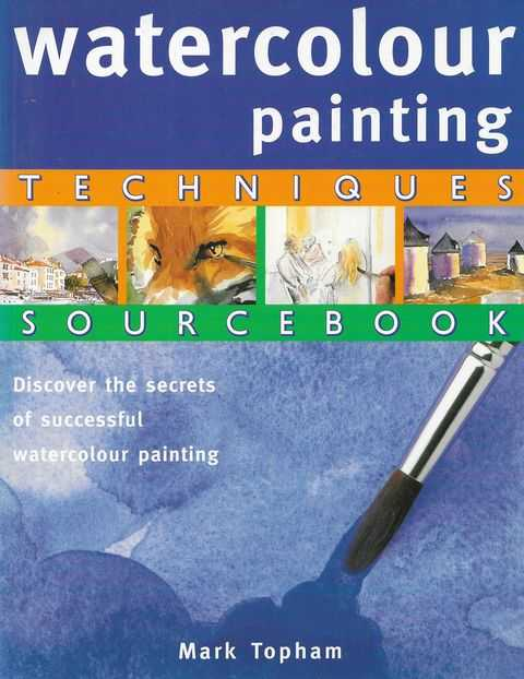 Image for Watercolour Painting techniques Sourcebook: Discover the Secrets of Successful Watercolour Painting