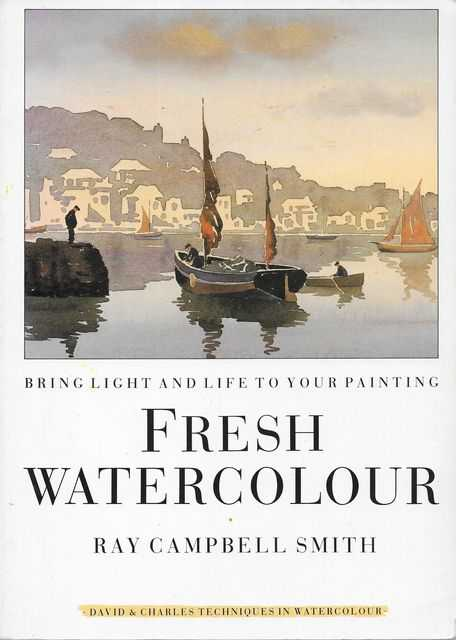 Image for Fresh Watercolour: Bring Light and Life To Your Painting