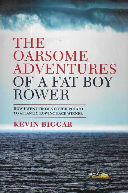Image for The Oarsome Adventures of a Fat Boy Rower: How I Went From Cough Potato to Atlantic Rowing Race Winner