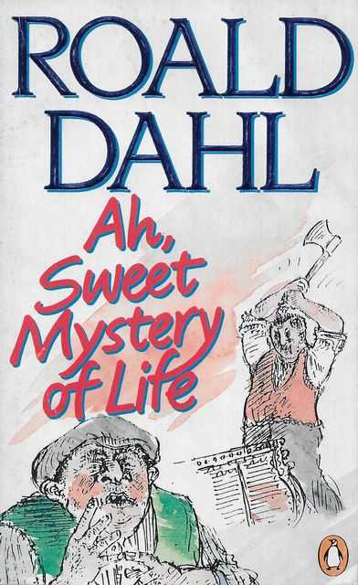Image for Ah, Sweet Mystery of Life: The Country Stories of Roald Dahl