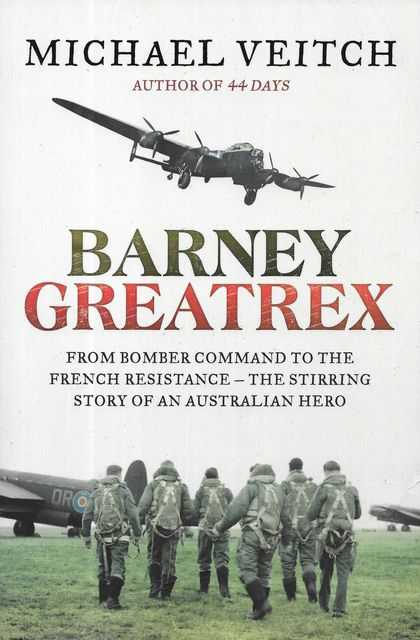 Image for Barney Greatrex : From Bomber Command to the French Resistance - The Stirring Story of an Australian Hero