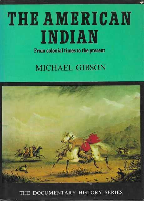 Image for The American Indian: From Colonial Times to the Present [The Documentary History Series]